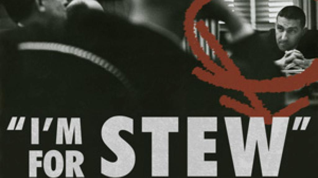"Photo poster titled ""I'm for Stew"""