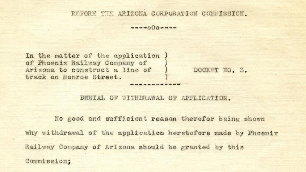 Docket no.3, Denial of Withdrawal of Application for Phoenix Railway Company of Arizona, 1913