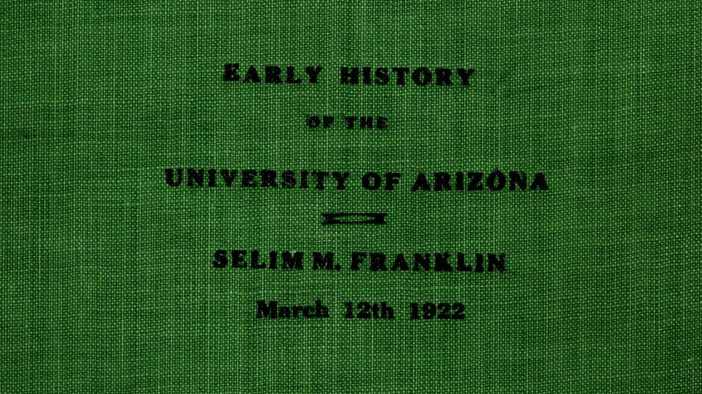Cover of Early History of the University of Arizona by Selim M. Franklin, March 12, 1922