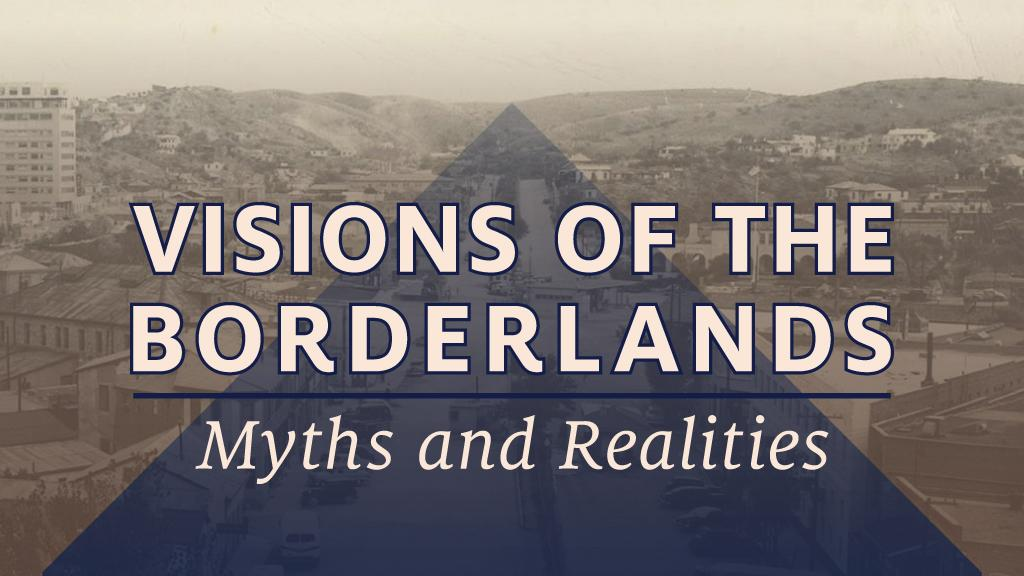 Visions of the Borderlands Exhibition
