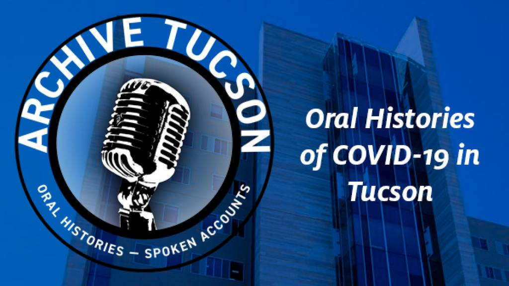Blue image with Banner hospital in background, text: Archive Tucson oral histories spoken accounts